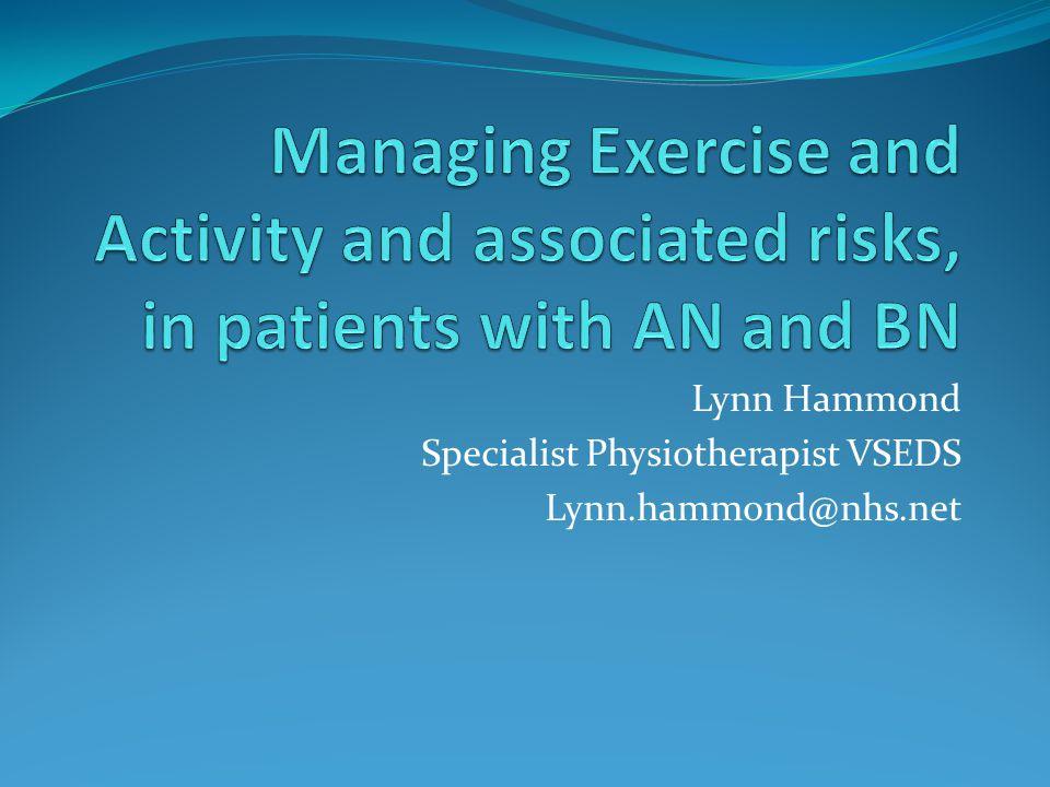 Lynn Hammond Specialist Physiotherapist VSEDS Lynn.hammond@nhs.net
