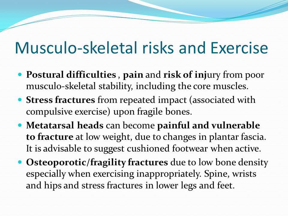 Musculo-skeletal risks and Exercise