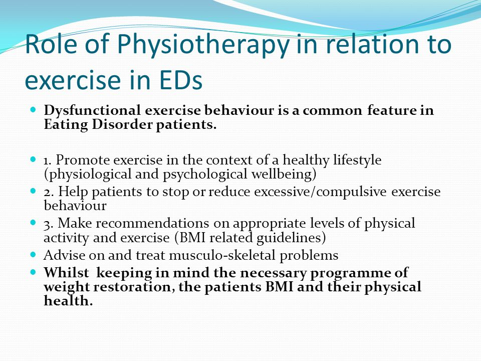 Role of Physiotherapy in relation to exercise in EDs