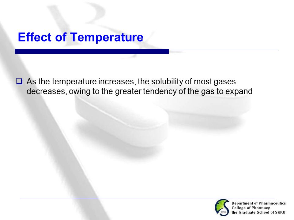 Effect of Temperature As the temperature increases, the solubility of most gases decreases, owing to the greater tendency of the gas to expand.