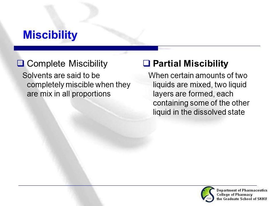 Miscibility Complete Miscibility Partial Miscibility
