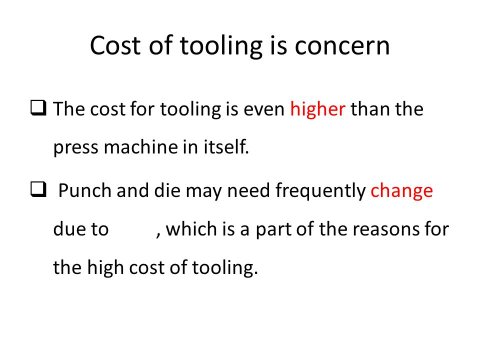 Cost of tooling is concern