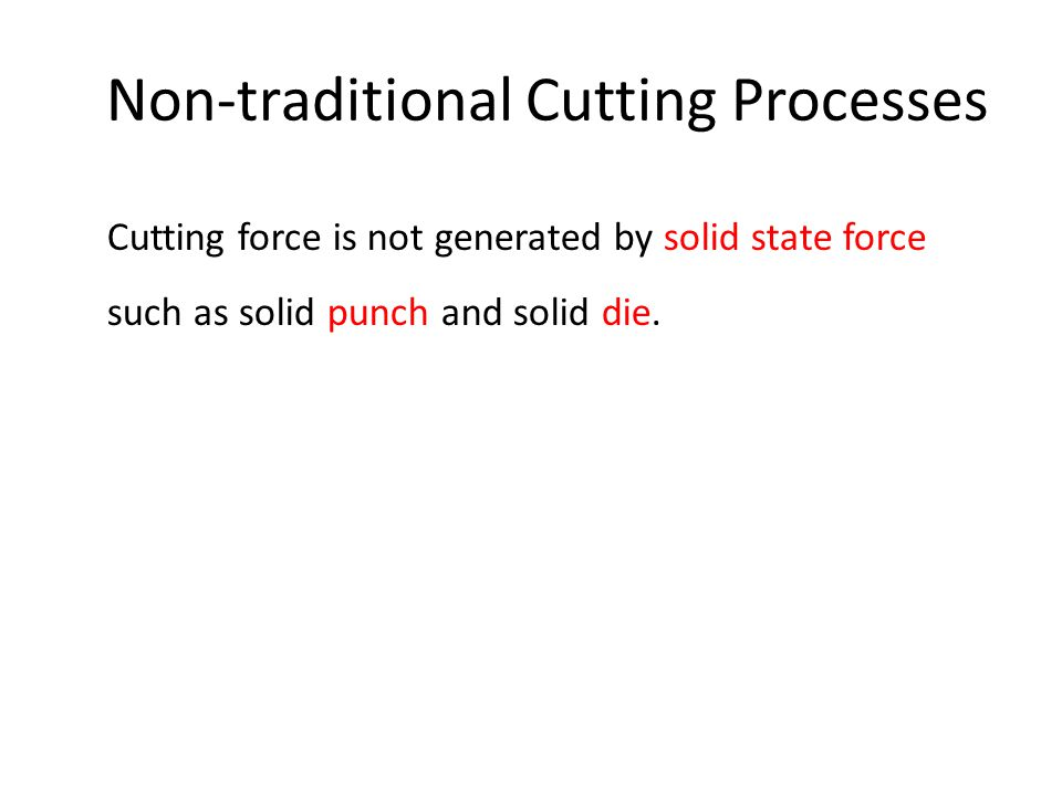Non-traditional Cutting Processes