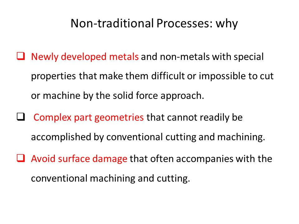 Non-traditional Processes: why