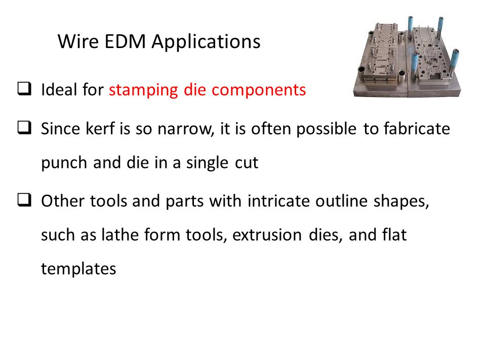 Wire EDM Applications Ideal for stamping die components