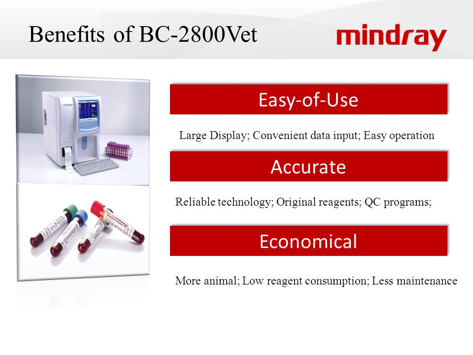 Benefits of BC-2800Vet Easy-of-Use Accurate Economical