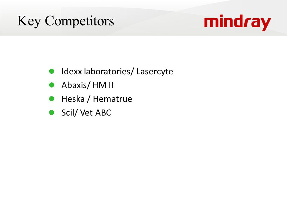 Key Competitors Idexx laboratories/ Lasercyte Abaxis/ HM II