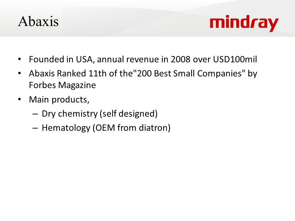 Abaxis Founded in USA, annual revenue in 2008 over USD100mil