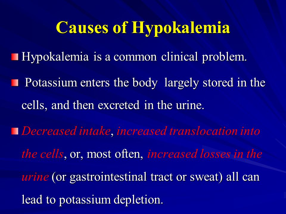 Causes of Hypokalemia Hypokalemia is a common clinical problem.