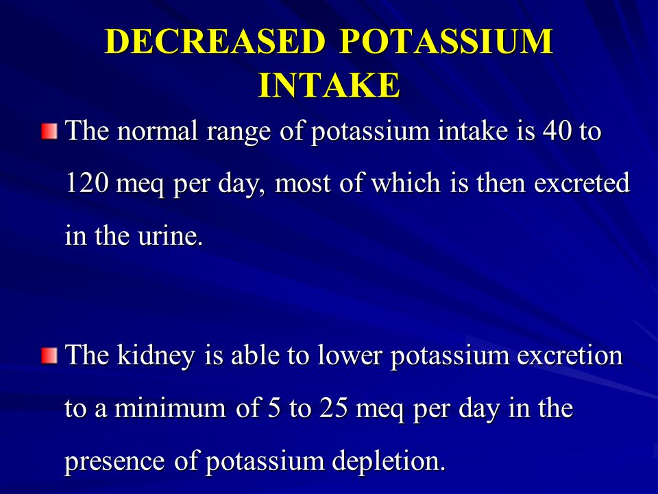 DECREASED POTASSIUM INTAKE