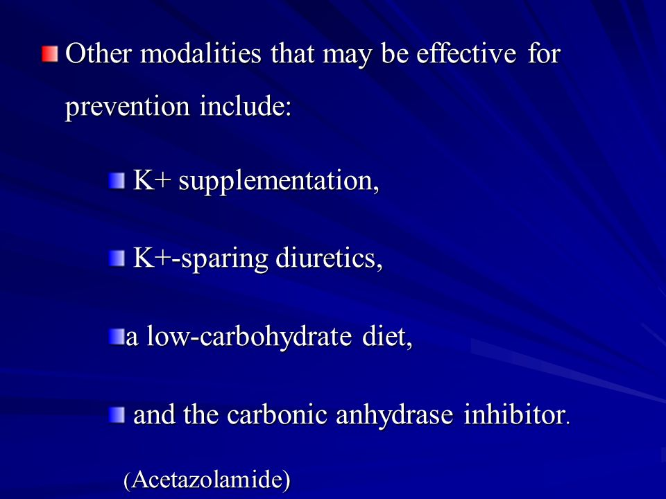 Other modalities that may be effective for prevention include:
