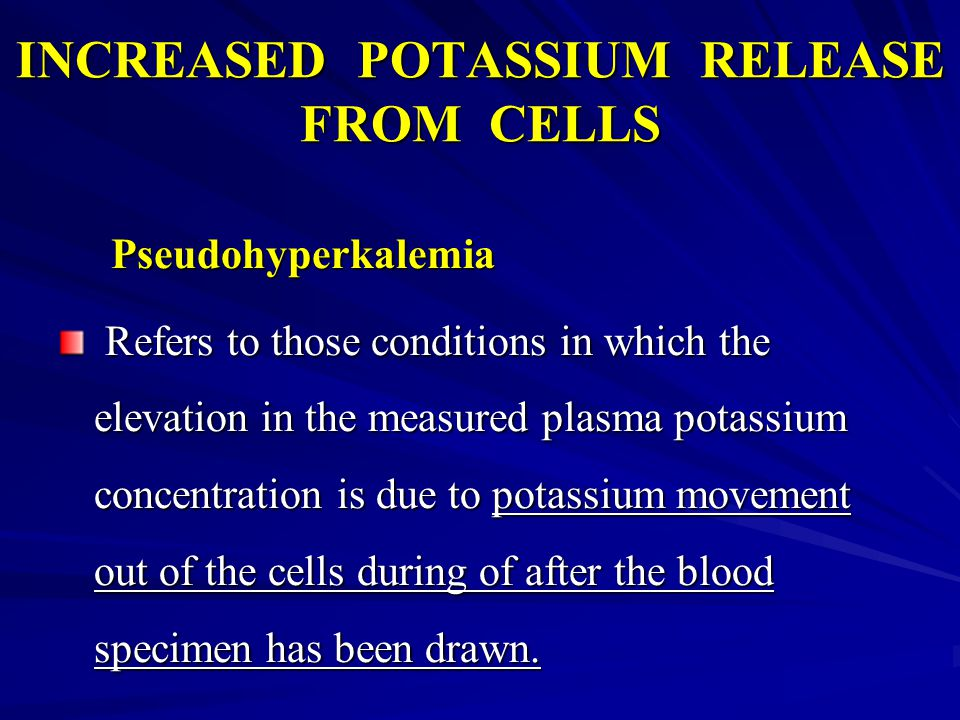 INCREASED POTASSIUM RELEASE FROM CELLS