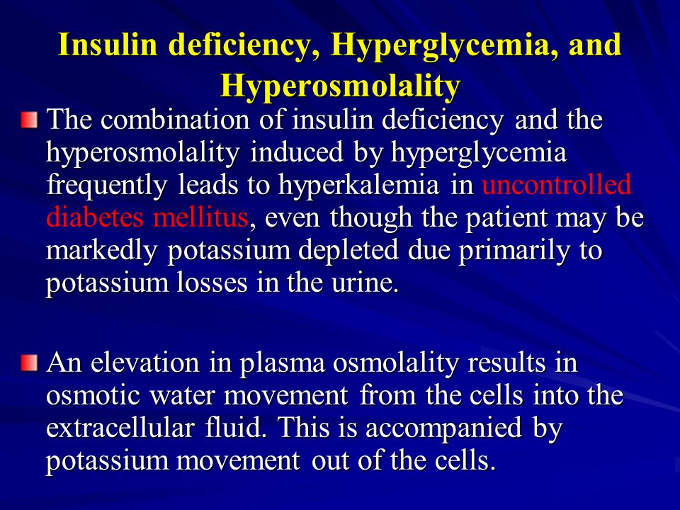 Insulin deficiency, Hyperglycemia, and Hyperosmolality