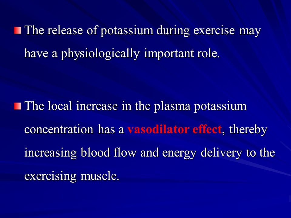 The release of potassium during exercise may have a physiologically important role.