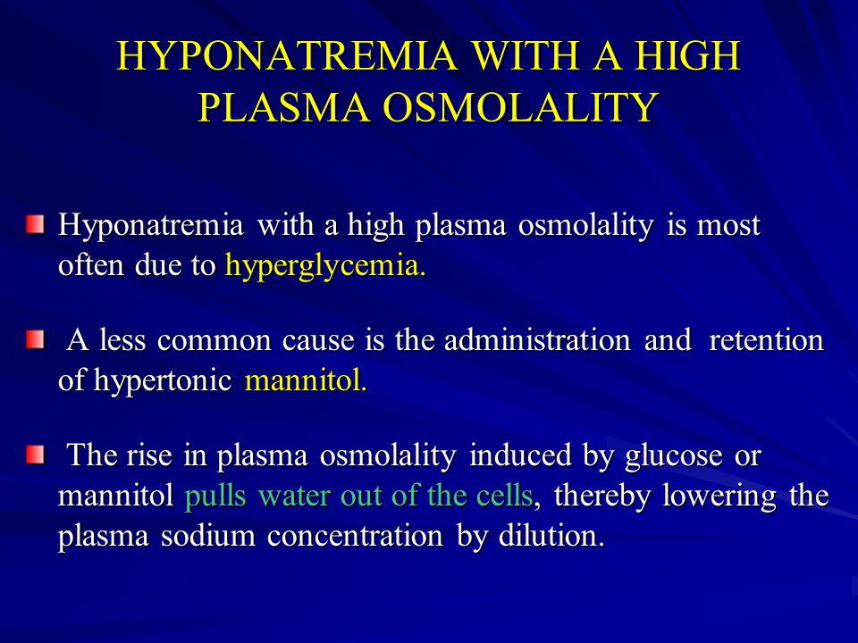 HYPONATREMIA WITH A HIGH PLASMA OSMOLALITY