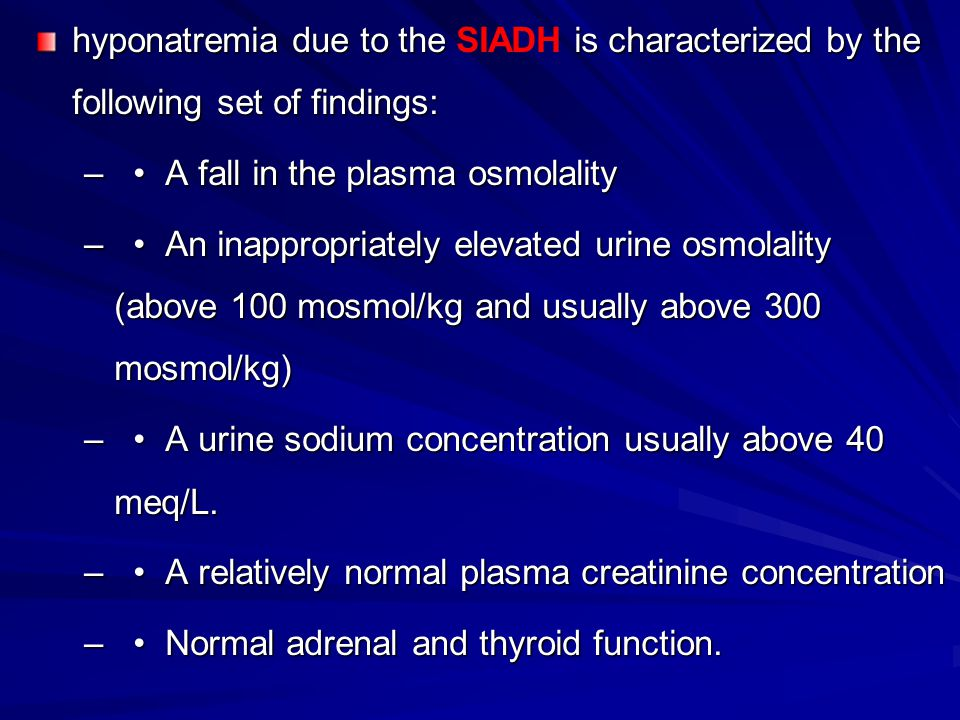 hyponatremia due to the SIADH is characterized by the following set of findings: