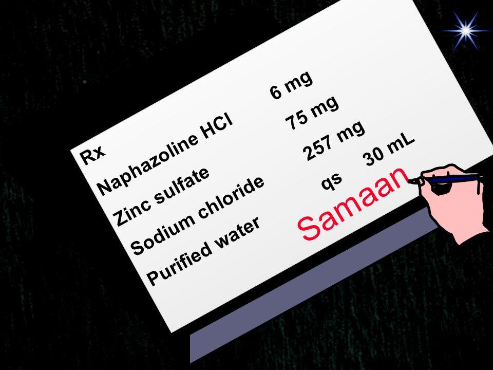 Samaan Naphazoline HCl 6 mg Zinc sulfate 75 mg Sodium chloride 257 mg