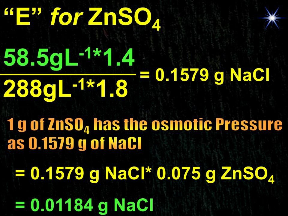 E for ZnSO4 58.5gL-1*1.4 288gL-1*1.8 = 0.1579 g NaCl