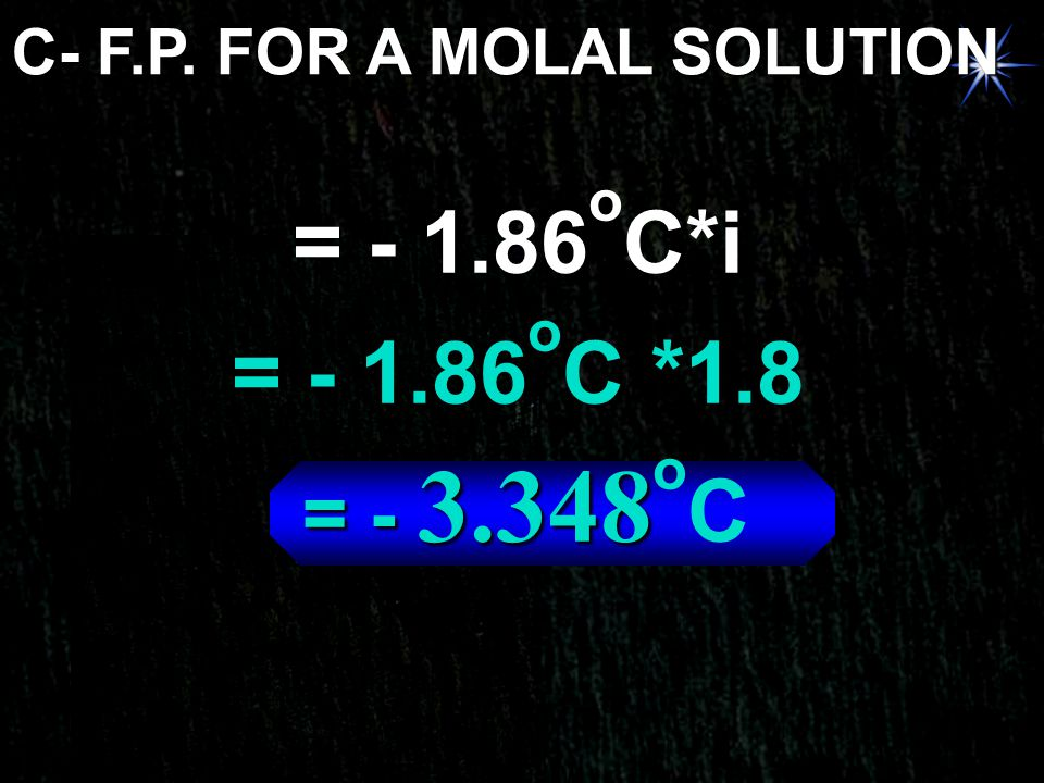 C- F.P. FOR A MOLAL SOLUTION