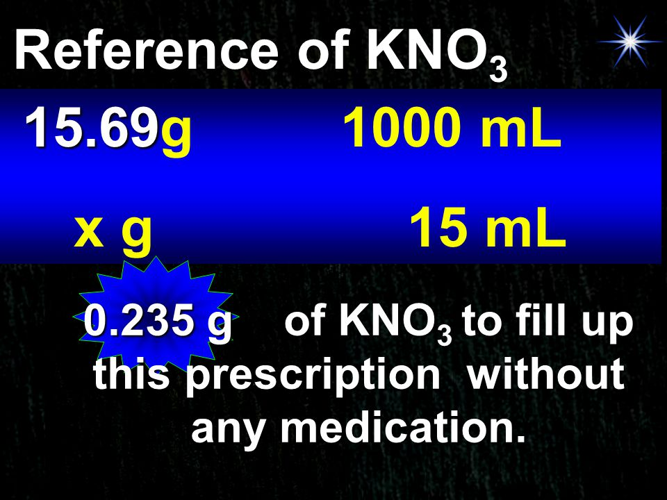 0.235 g of KNO3 to fill up this prescription without any medication.