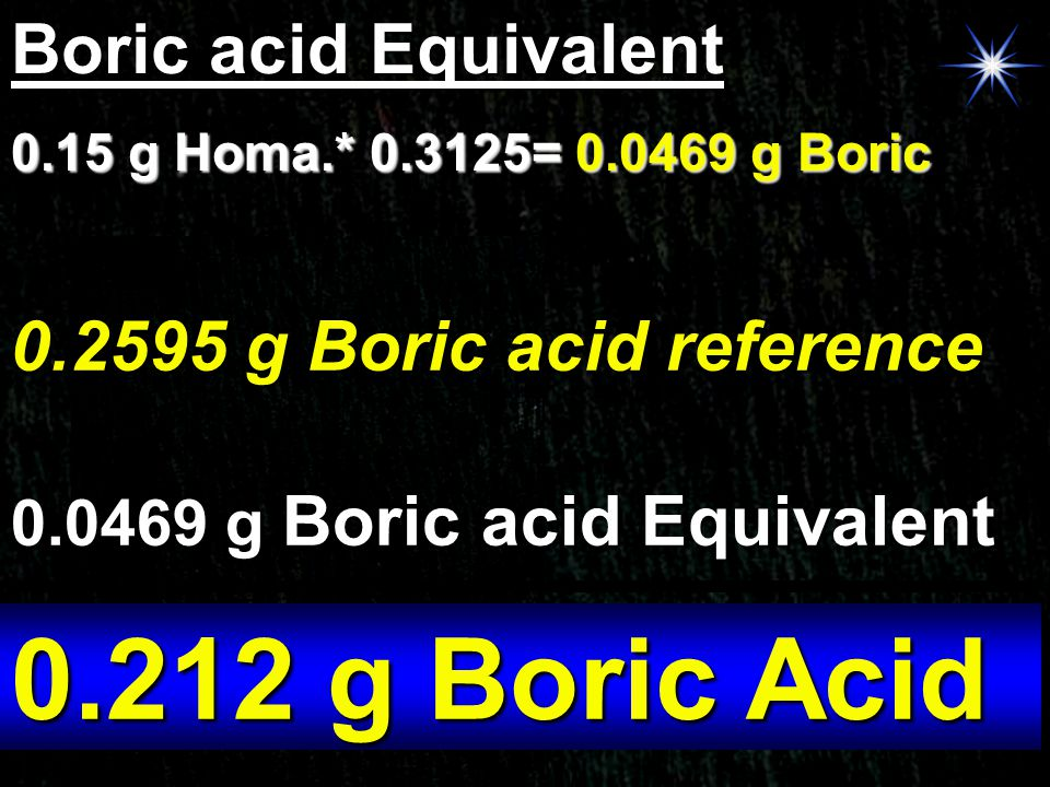 0.212 g Boric Acid Boric acid Equivalent 0.2595 g Boric acid reference