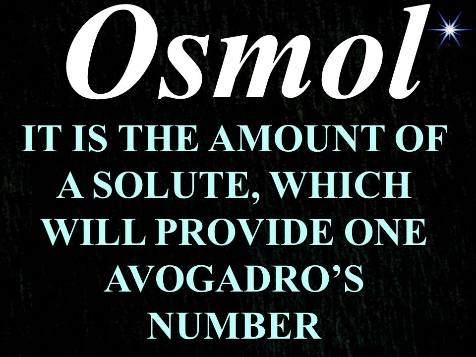 IT IS THE AMOUNT OF A SOLUTE, WHICH WILL PROVIDE ONE AVOGADRO'S NUMBER