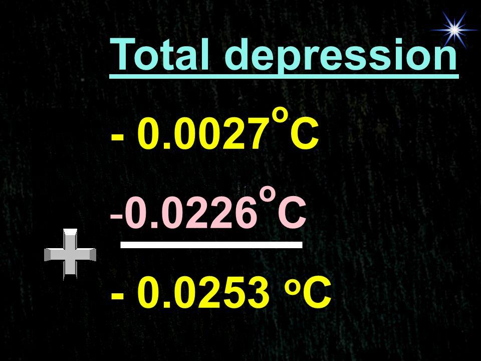 Total depression - 0.0027oC 0.0226oC - 0.0253 oC