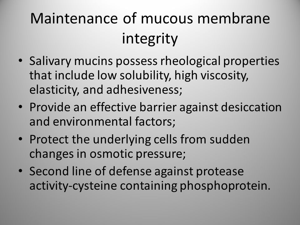 Maintenance of mucous membrane integrity