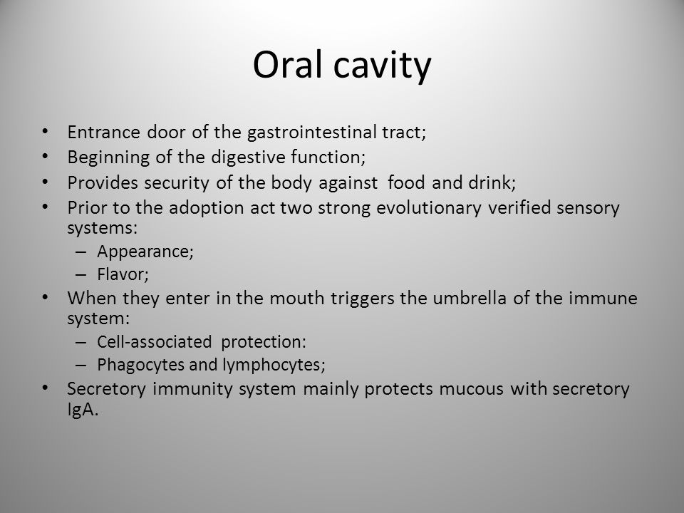 Oral cavity Entrance door of the gastrointestinal tract;