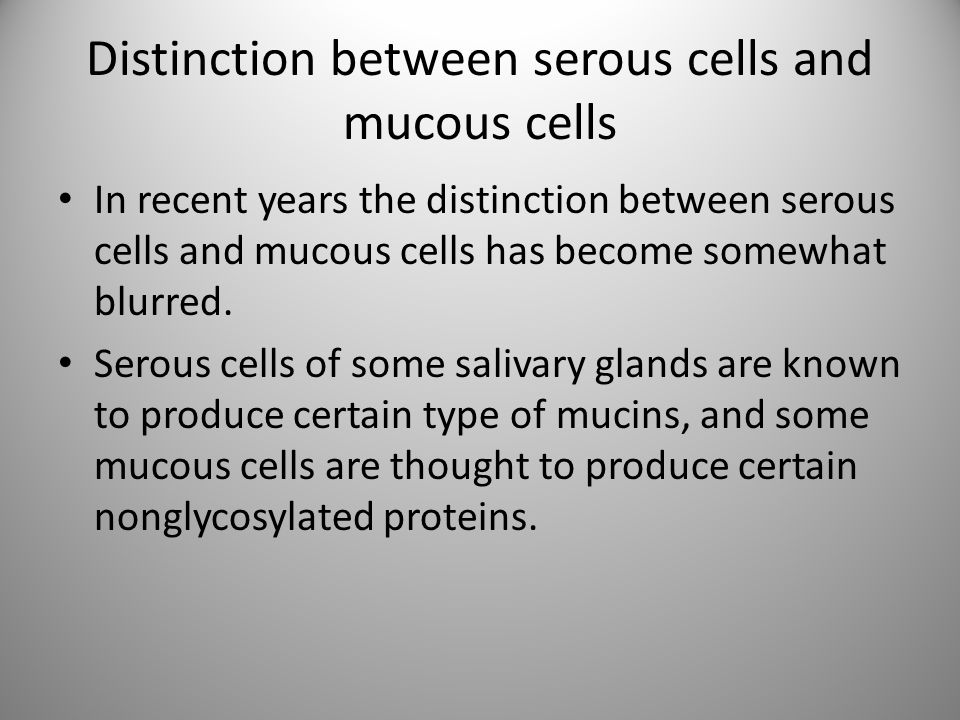 Distinction between serous cells and mucous cells