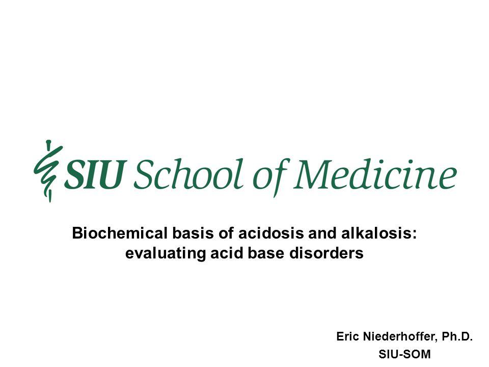 Biochemical basis of acidosis and alkalosis: evaluating acid base disorders