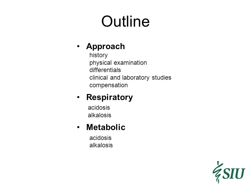 Outline Approach Respiratory Metabolic history physical examination