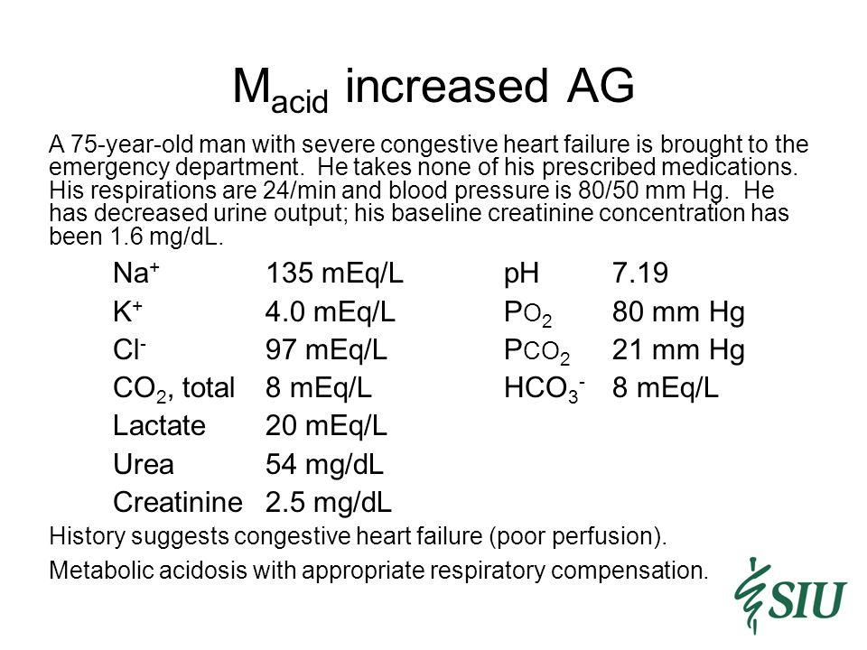 Macid increased AG Na+ 135 mEq/L pH 7.19 K+ 4.0 mEq/L PO2 80 mm Hg