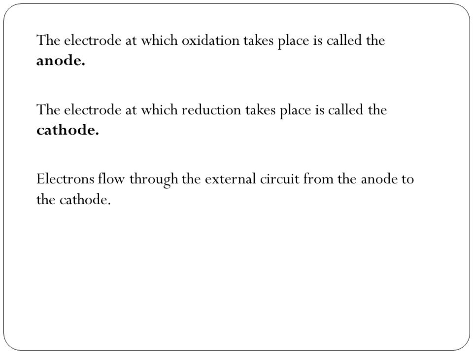 The electrode at which oxidation takes place is called the anode.