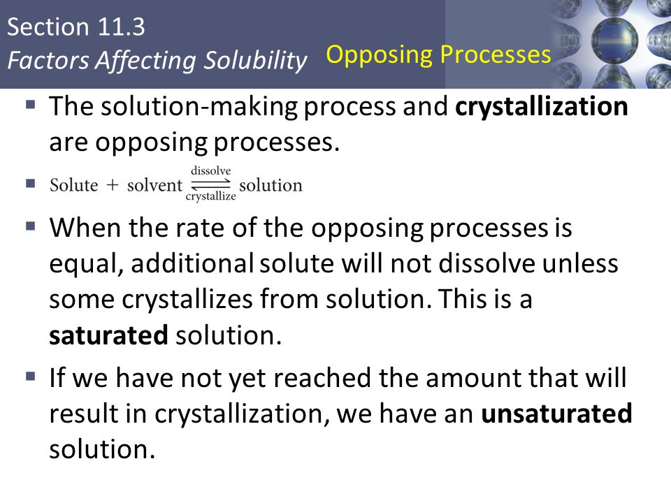 Opposing Processes The solution-making process and crystallization are opposing processes.