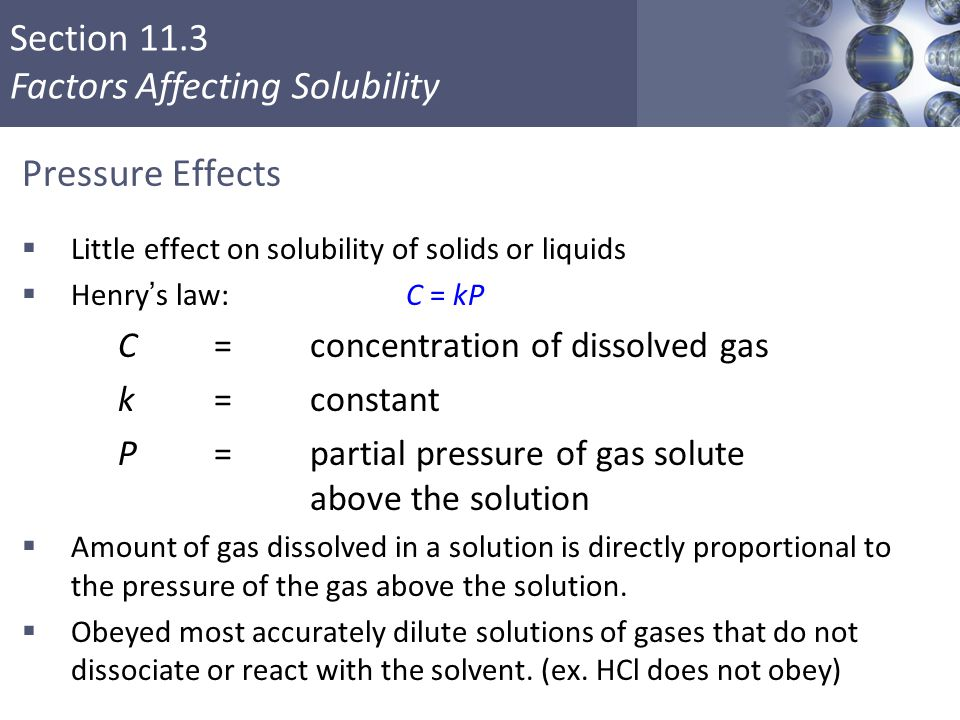 Pressure Effects C = concentration of dissolved gas k = constant