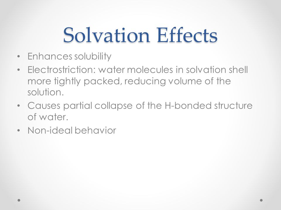 Solvation Effects Enhances solubility