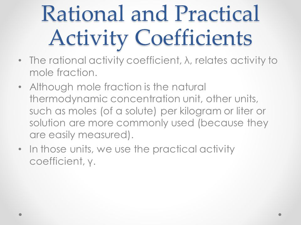 Rational and Practical Activity Coefficients