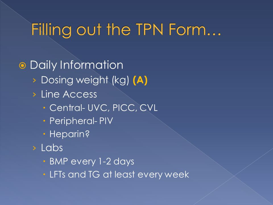 Filling out the TPN Form…
