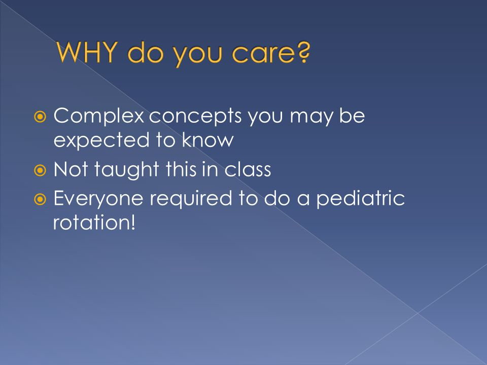 WHY do you care Complex concepts you may be expected to know