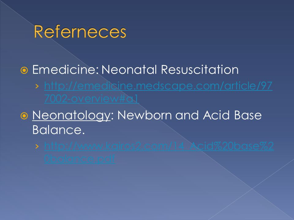 Referneces Emedicine: Neonatal Resuscitation