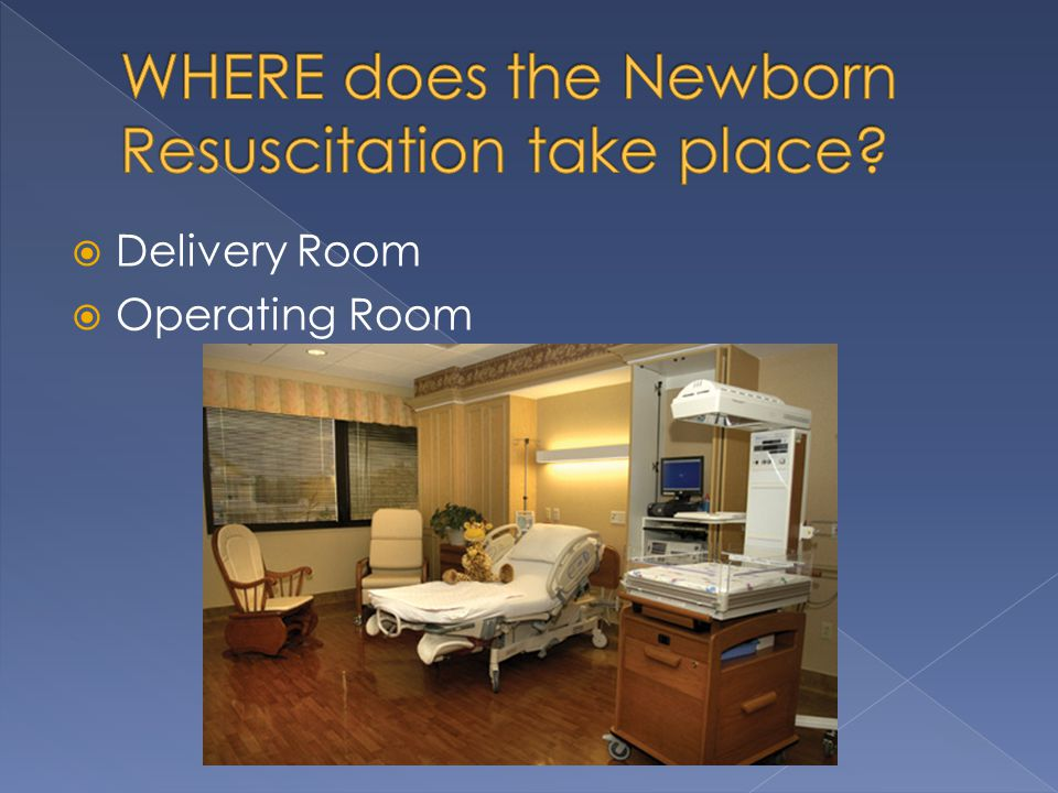 WHERE does the Newborn Resuscitation take place