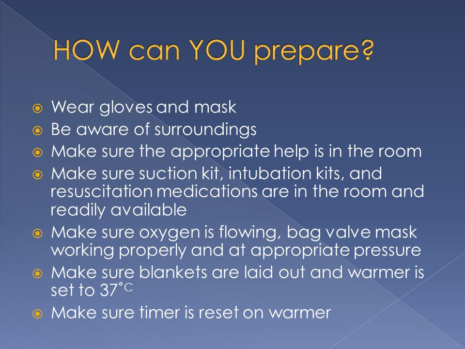 HOW can YOU prepare Wear gloves and mask Be aware of surroundings