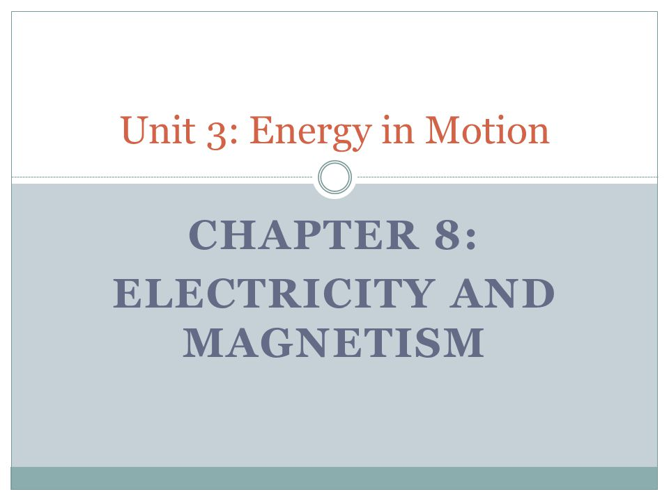 Chapter 8: Electricity and magnetism