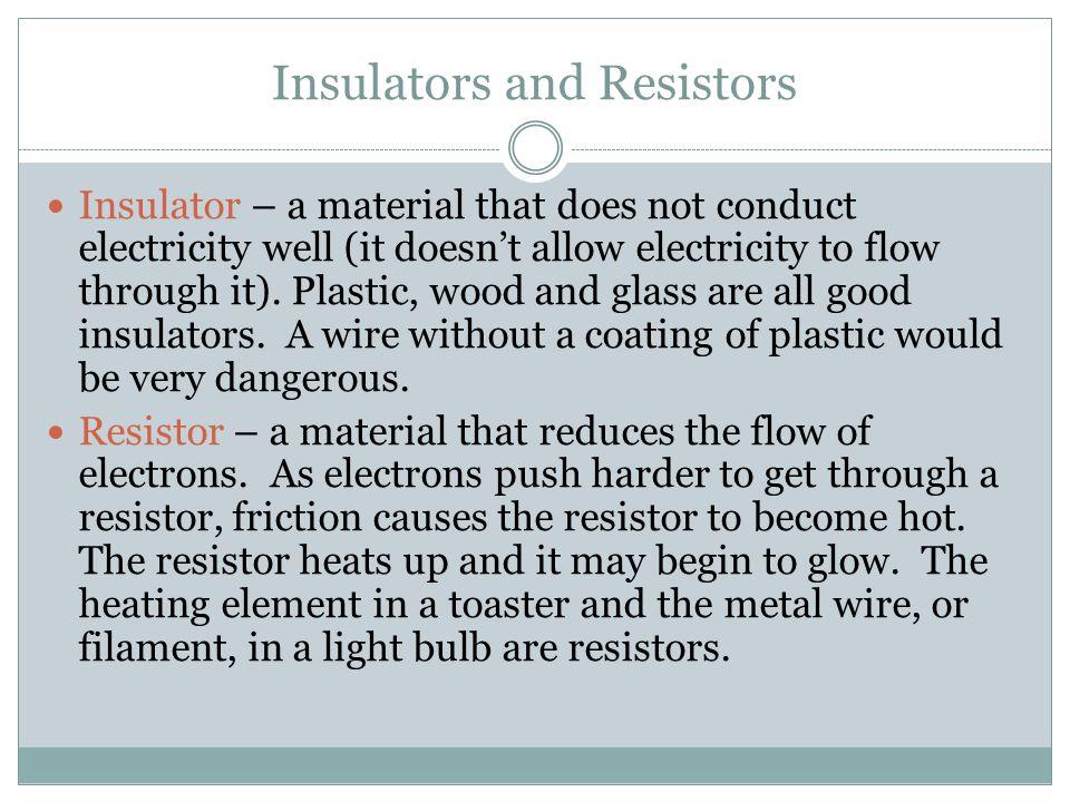 Insulators and Resistors