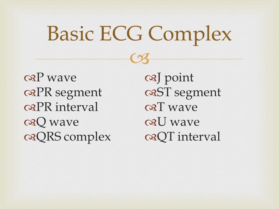 Basic ECG Complex P wave PR segment PR interval Q wave QRS complex