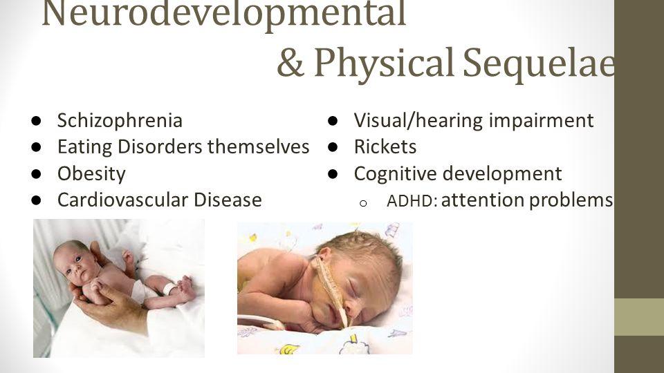 Neurodevelopmental & Physical Sequelae