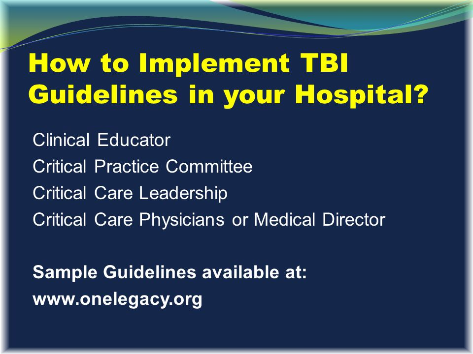 How to Implement TBI Guidelines in your Hospital