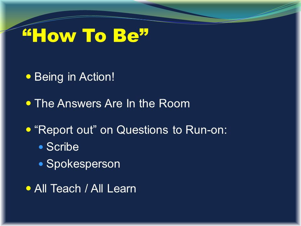 How To Be Being in Action! The Answers Are In the Room