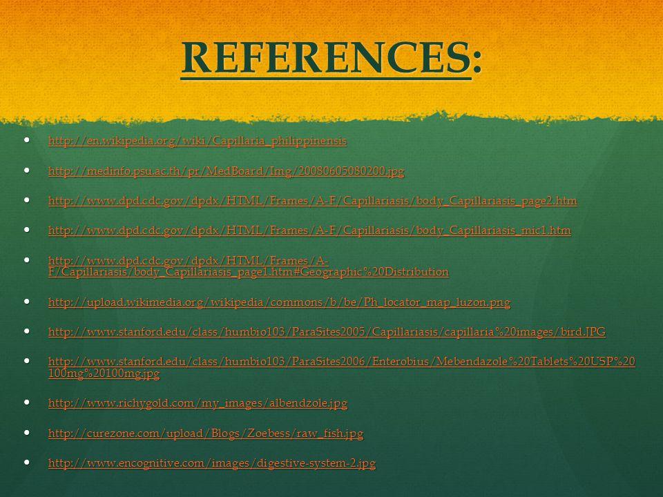 REFERENCES: http://en.wikipedia.org/wiki/Capillaria_philippinensis
